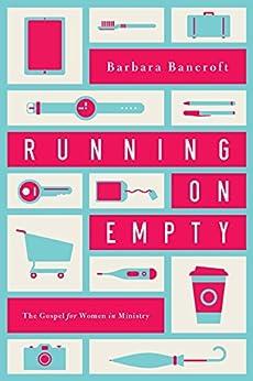 Running on Empty: The Gospel for Women in Ministry