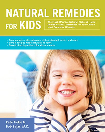 Natural Remedies for Kids: The M...