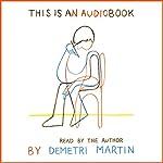 This Is an AudioBook | Demetri Martin
