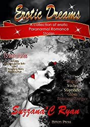 Erotic Dreams: An anthology of short erotic Paranormal stories