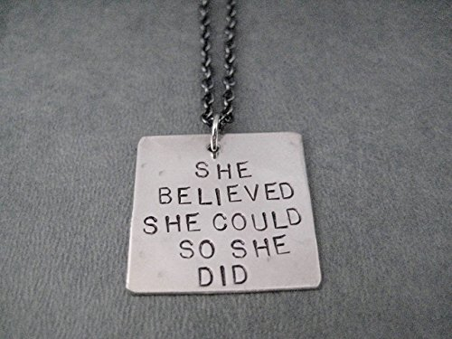 SHE BELIEVED SHE COULD SO SHE DID Necklace - Hand Crafted Modern Dog Tag Style Hand Hammered, Hand Stamped Pendant - Choose your Chain - Hand Made Inspirational Necklace