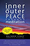 Inner and Outer Peace Through Meditation, Rajinder Singh, 0918224535