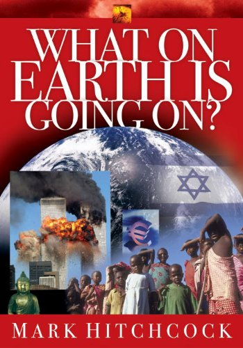What On Earth Is Going On? (End Times Answers)