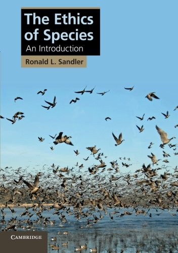 Download The Ethics of Species: An Introduction (Cambridge Applied Ethics) PDF