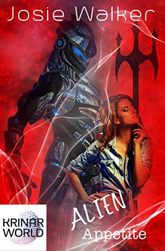 Alien Appetite: A Krinar World Novel (A Hot Alien SciFi Romance Book 3)