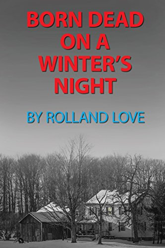 Born Dead on a Winter's Night (Ozark Mountains Stories Book 1) by [Love, Rolland]