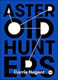 img - for Asteroid Hunters (TED Books) book / textbook / text book