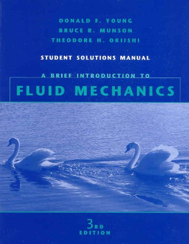 A Brief Introduction to Fluid Mechanics, Student Solution Manual