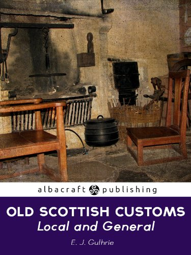 Old Scottish Customs: Local and -