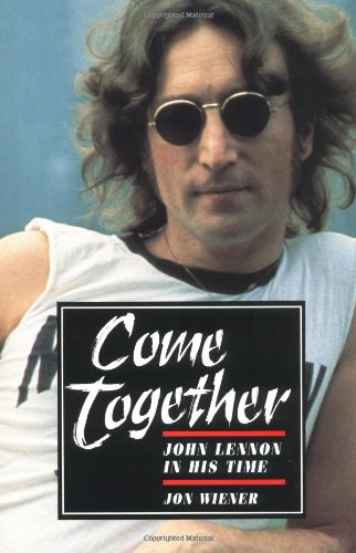 Come Together: JOHN LENNON IN HIS TIME