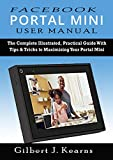 Facebook Portal Mini User Manual: The Complete
