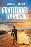 img - for Gratitude in Motion: A True Story of Hope, Determination, and the Everyday Heroes Around Us book / textbook / text book