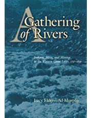 A Gathering of Rivers: Indians, Métis, and Mining in the Western Great Lakes, 1737-1832