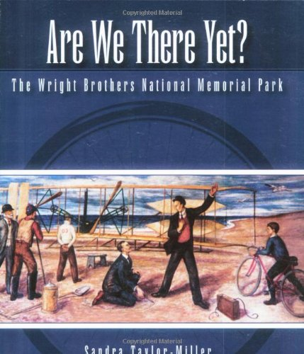 Memorial Flight Brothers Wright First (Are We There Yet?: The Wright Brothers' National Memorial Park, Kill Devil Hills, North Carolina, Site of the First Heavier-Than-Air Machine Powered Flight)