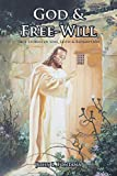 God and Free-Will: True Stories of Sins, Faith and