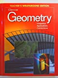 img - for Glencoe Geometry Integration Applications Connections, Teacher s Wraparound Edition book / textbook / text book