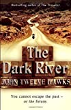 The Dark River (The Fourth Realm Trilogy) by Twelve Hawks, John (2008)