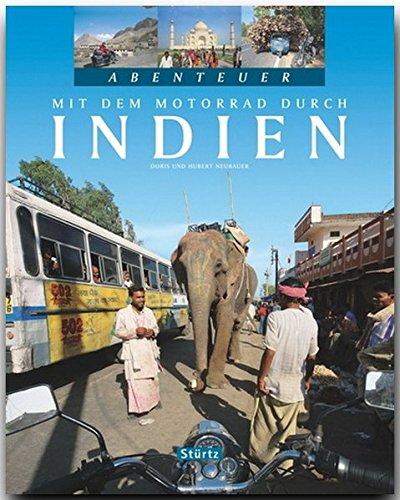 Mit dem Motorrad durch Indien (Abenteuer) Gebundenes Buch – 24. März 2010 Doris und Hubert Neubauer Stürtz 3800319454 Bildbände / Asien