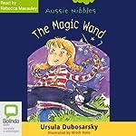The Magic Wand: Aussie Nibbles   Ursula Dubosarsky