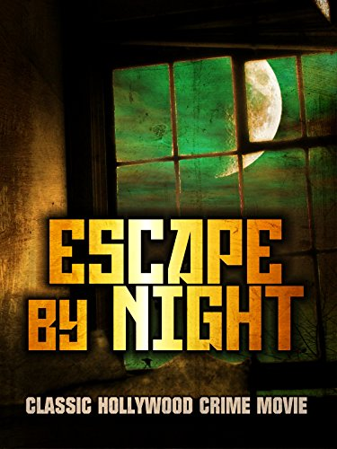 Escape by Night: Classic Hollywood Crime Movie