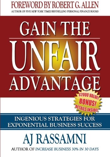 Gain The Unfair Advantage: Ingenious Strategies For Exponential Business Success