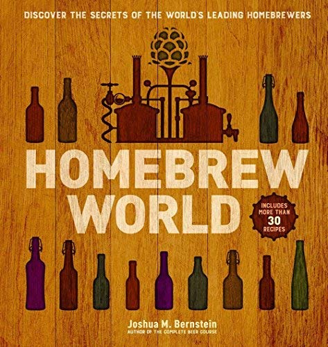 Homebrew World: Discover the Secrets of the World's Leading Homebrewers (English Edition)