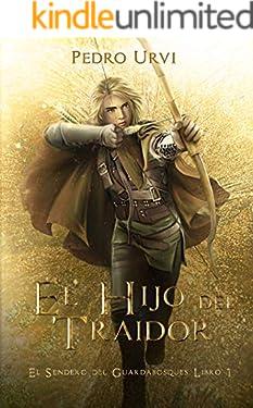 El Hijo del Traidor: (El Sendero del Guardabosques, Libro 1) (Spanish Edition)