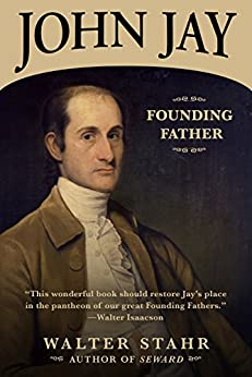 John Jay: Founding Father by [Stahr, Walter]