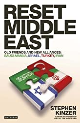 Reset Middle East: Old Friends and New Alliances: Saudi Arabia, Israel, Turkey, Iran by Stephen Kinzer (2010) Paperback