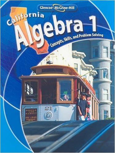 California Algebra: Concepts, Skills, and Problem Solving: McGraw ...