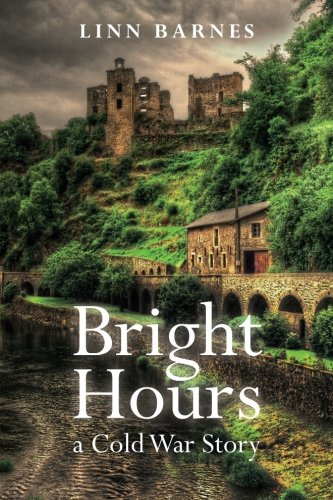 Bright Hours: a Cold War Story