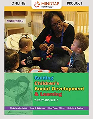 MindTap Education for Kostelnik/Soderman/Whiren/Rupiper's Guiding Children's Social Development and Learning: Theory and Skills, 9th Edition