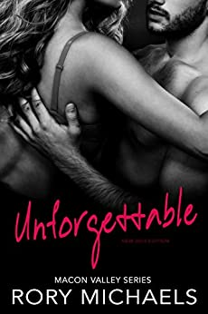 Unforgettable: New 2016 Edition (Macon Valley Book 4) by [Michaels, Rory]