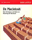 Dr. Macintosh : Tips, Techniques and Advice for Mastering Your Macintosh, LeVitus, Bob, 0201517337