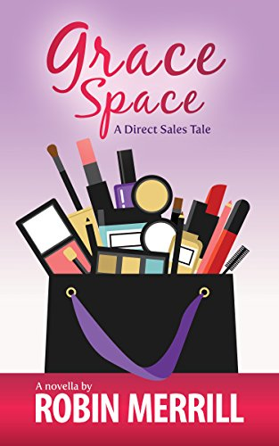 Grace Space: A Direct Sales Tale by [Merrill, Robin]