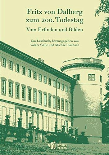 Price comparison product image Vom Erfinden und Bilden: Fritz von Dalberg zum 200. Todestag – Ein Lesebuch