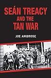 Sean Treacy and the Irish Tan War