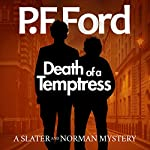 Death of a Temptress: Slater and Norman Mystery Series, Book 1 | P F Ford