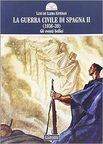 Book La guerra civile di Spagna (1936-39) vol. 2 - Gli eventi bellici