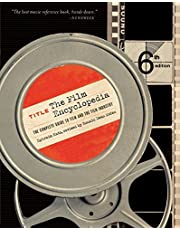 The Film Encyclopedia 6e: The Complete Guide to Film and the Film Industry