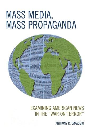 Mass Media, Mass Propaganda: Understanding the News in the 'War on Terror'