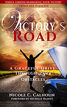 Victory's Road: A Graceful Drive Through Life's Obstacles by [Calhoun, Nicole C.]