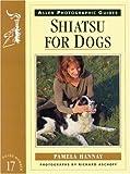 Shiatsu for Dogs (Allen Photographic Guides)