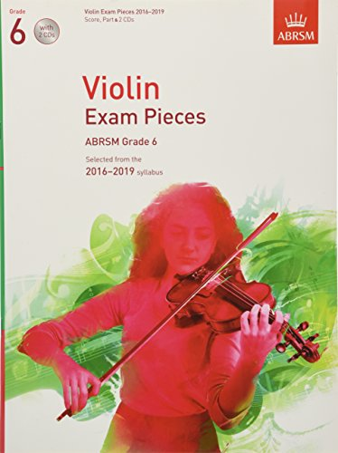 Violin Exam Pieces 2016-2019, ABRSM Grade 6, Score, Part & 2 CDs: Selected from the 2016-2019 syllabus (ABRSM Exam Pieces) ()