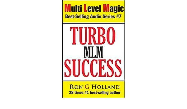 Turbo Success: Reprogram your Brain for MLM Success (Multi Level Magic Book 7) (English Edition) eBook: Ron G Holland: Amazon.es: Tienda Kindle