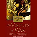 The Virtues of War: A Novel of Alexander the Great Audiobook by Steven Pressfield Narrated by John Lee