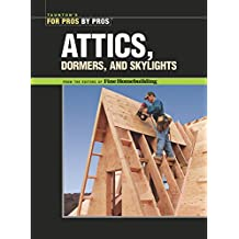 Attics, Dormers, and Skylights