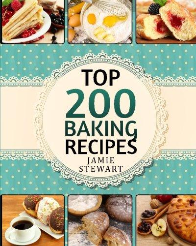 Top 200 Baking Recipes cookbook