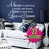 A house is built from bricks and beams, A home is built from love and dreams - Wall Quote (Medium)