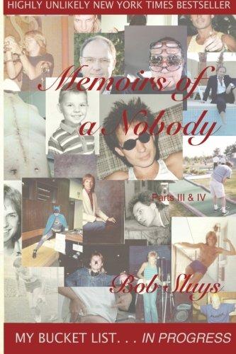 Memoirs of a Nobody -  Pts. III & IV: My Bucket List In Progress